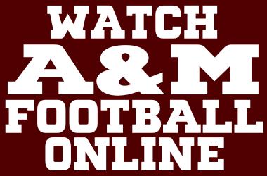 Watch Texas A&M Football Online